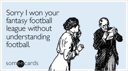 Ha, chicks suck at fantasy football